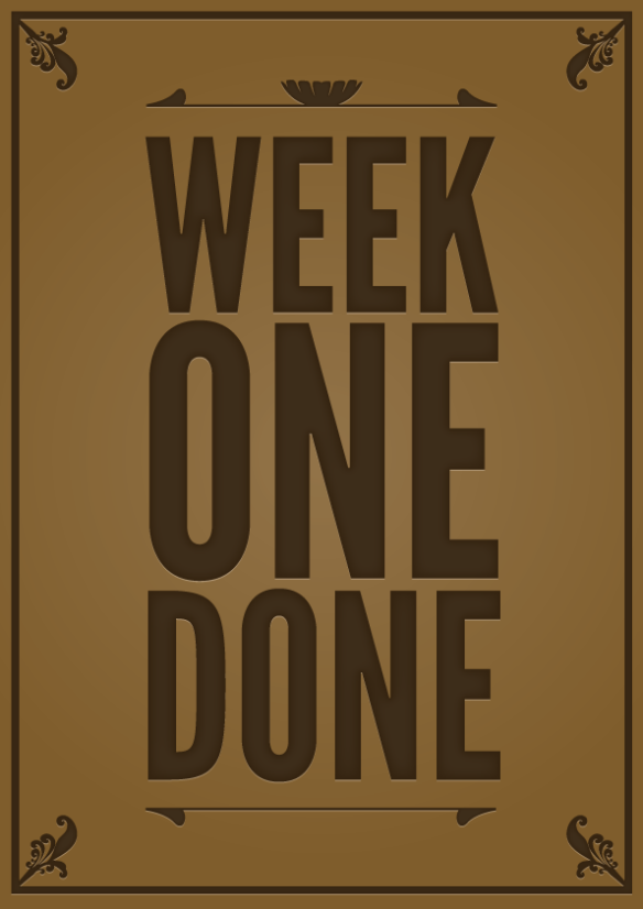 week-one-done-